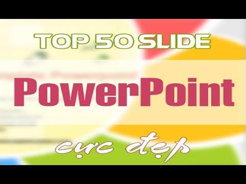 TOP 50 mẫu Slide PowerPoint đẹp phục vụ cho thuyết trình