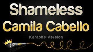 Camila Cabello - Shameless (Karaoke Version)