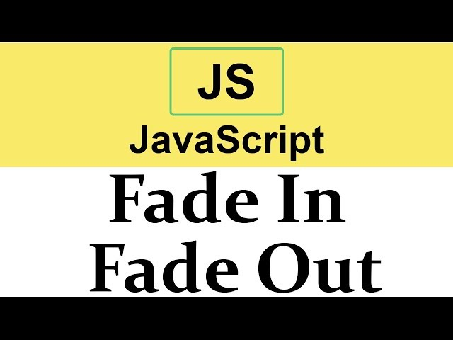 #34 Fade In Fade Out animations in JavaScript