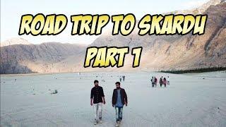TRIP TO SKARDU PART 1