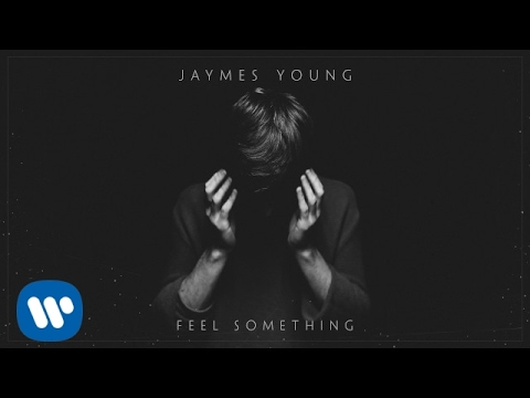 Jaymes Young - Feel Something Official Audio
