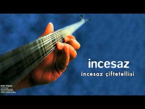 İncesaz - İncesaz Çiftetellisi [ Eski Nisan © 1999 Kalan Müzik ]