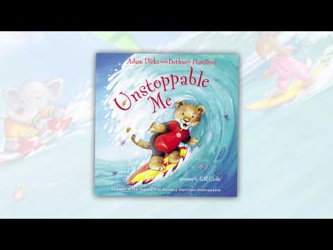 Unstoppable Me by Adam Dirks with Bethany Hamilton