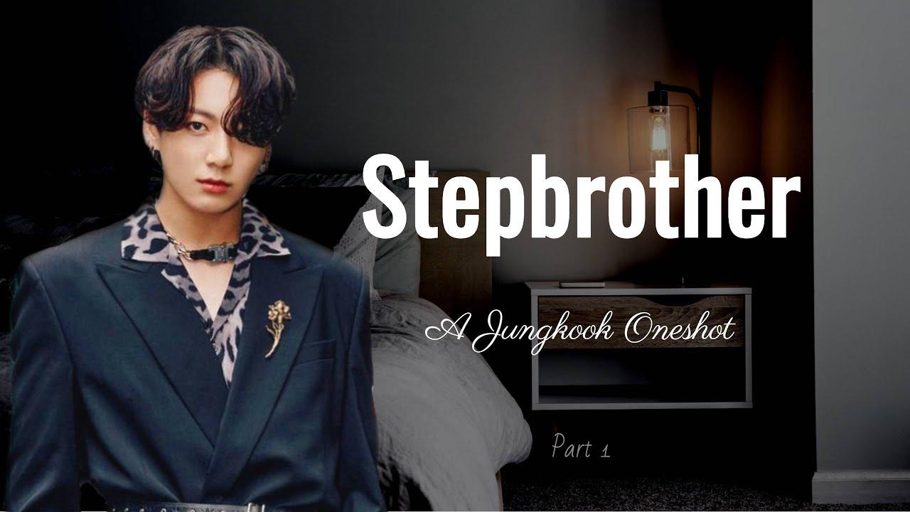Download 𝕊𝕥𝕖𝕡𝕓𝕣𝕠𝕥𝕙𝕖𝕣 Jungkook Oneshot Part 1 {Wear Headphones} [Read Description]