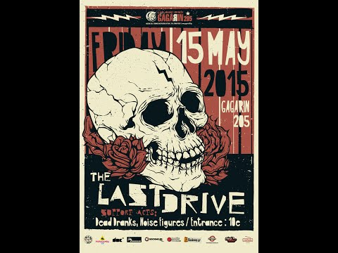 The Last Drive - (complete show) @Gagarin205, Athens 15/05/2015