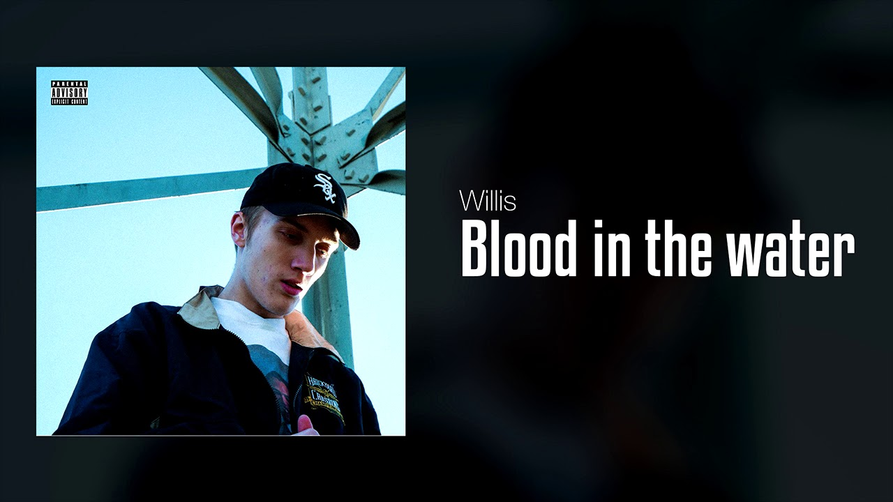 Willis - Blood In The Water (Official Audio)