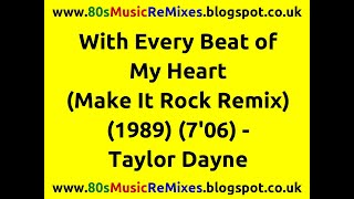 With Every Beat of My Heart (Make It Rock Remix) - Taylor Dayne