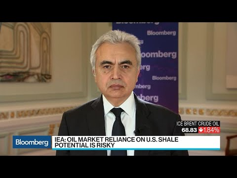 IEA's Birol Says U.S. Shale Must Add Equivalent of 'One Russia'