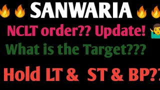 Sanwaria consumer Ltd latest news | NCLT order ! Update l Target-2020|Hold LT & ST & BP??| Hindi