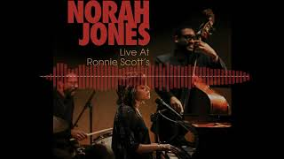 Norah Jones - Live at Ronnie Scott's (full album)
