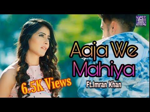 Aaja We Mahiya Ft.Imran Khan Heart Teaching Love Story New Song by Munawer Saleem