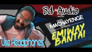 Machayenge 8d song of Emiway form by 8d popular songs