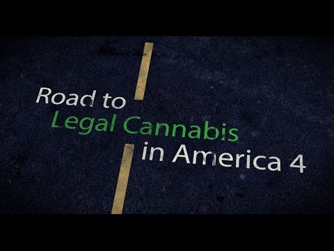 Road to Legal Cannabis in America 4 (New Documentary)