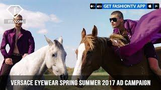 Versace Presents Frenergy Eyewear Spring/Summer 2017 Ad Campaign   FashionTV   FTV