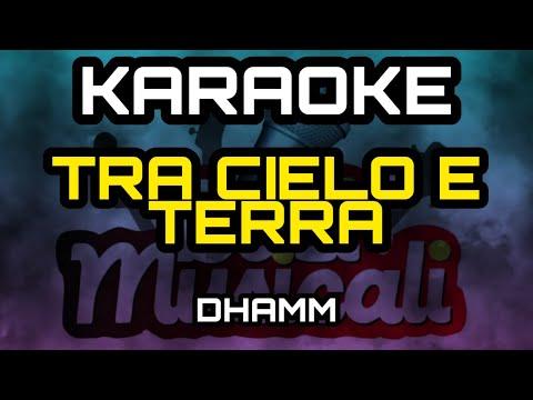 DHAMM - TRA CIELO E TERRA - KARAOKE
