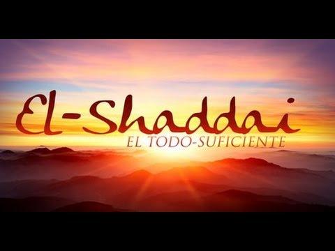 ♫♫♫ El SHADDAI (EL TODOPODEROSO)