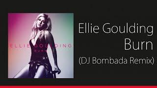 Ellie Goulding - Burn (DJ Bombada Remix)