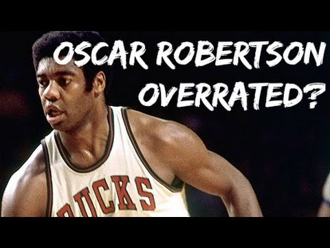 9b7065b0b Is Oscar Robertson Overrated  - YouTube