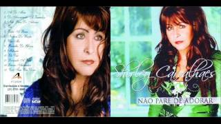 SHIRLEY CARVALHAES  NÃO PARE DE ADORAR CD COMPLETO