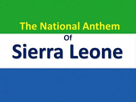The National Anthem of Sierra Leone with lyrics