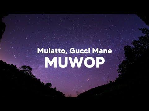 Mulatto – Muwop (Clean – Lyrics) ft. Gucci Mane