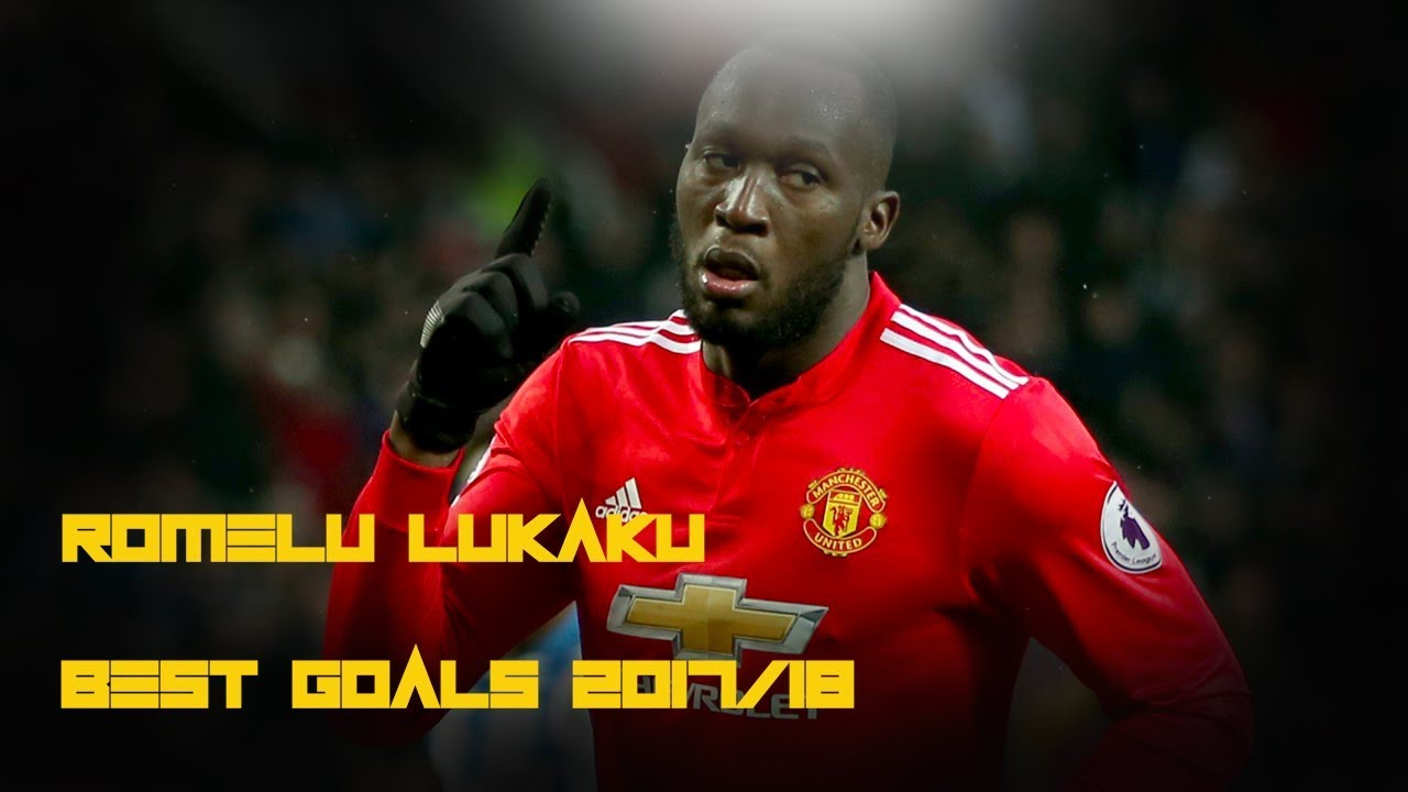 Romelu Lukaku Best Goals And Assists 2018 Football