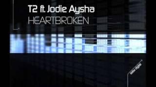 T2 Ft Jodie Aysha - Heartbroken
