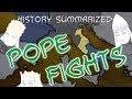 History Summarized: Pope Fights