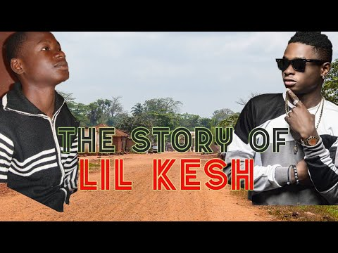 The Story of Lil Kesh - (Before The Fame)