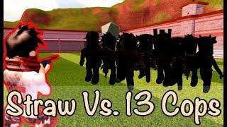Straw VS 13 Jailbreak Cops??!!l Jailbreak Arrest Challenge!