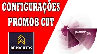 Promob plus configurações basicas promob cut
