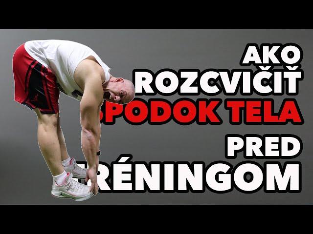 Ako rozcvičiť nohy pred tréningom? Rozcvička na spodnú časť tela.