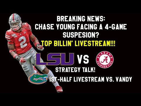 LSU/Bama Strategy Talk, UF 1st-Half Livestream/UGA-'Zou!! Let's Get It!