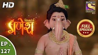 Vighnaharta Ganesh Ep 127 Full Episode 16th February, 2018