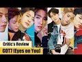 [Eng sub] 갓세븐 GOT7 미니앨범 [Eyes on You] 리뷰: Critic's Review Ep. 11
