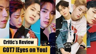 갓세븐 GOT7 미니앨범 [Eyes on You] 리뷰: Critic's Review Ep. 11