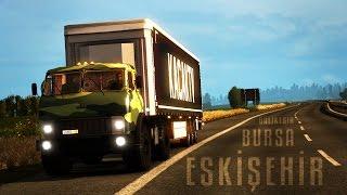 ETS 2 | Türkiye Haritası | Balıkesir - Bursa - Eskişehir | Bölüm 13