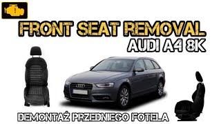 Front Seat removal Audi A4 B8 8K B8.5 B8 FL - Front Demontaż fotela kierowcy audi a4 b8