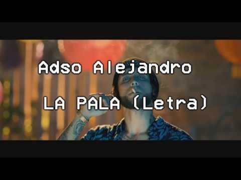 Adso Alejandro - LA PALA ⛱ [Letra]