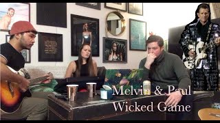 Wicked Game (Acoustic cover, Melvin & Paul)