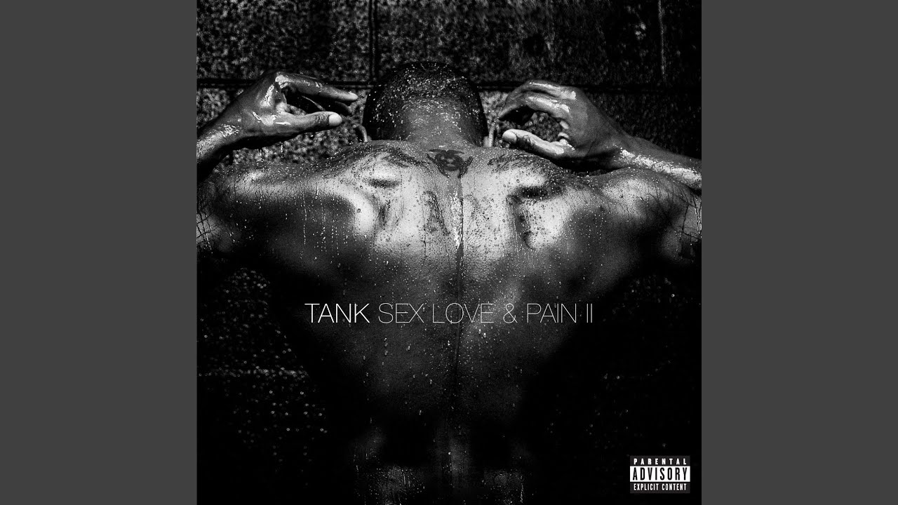 Tank sex love and pain mp3