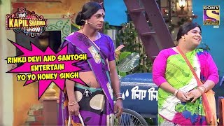 Rinku Devi And Santosh Entertain Yo Yo Honey Singh  - The Kapil Sharma Show