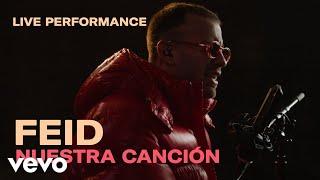 """Feid - """"Nuestra Canción"""" Official Performance   Vevo"""