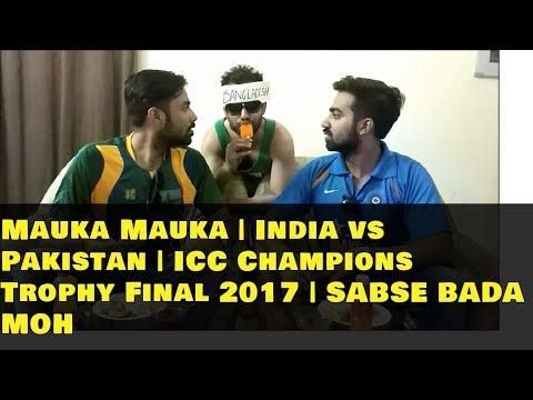 Mauka Mauka   India vs Pakistan   ICC Champions Trophy Final 2017   SABSE BADA MOH