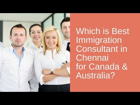 Which Is Best Immigration & Visa Consultant In Chennai For Canada & Australia?