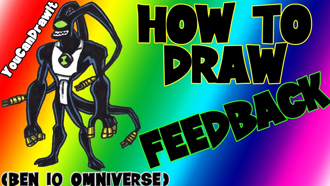 How To Draw Feedback From Ben 10 Omniverse YouCanDrawIt ツ