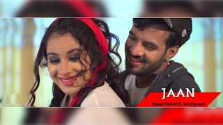 JAAN  Happy Raikoti  Ft Sara Gurpal  New Punjabi Songs 2018  Full Video  Latest Punjabi Song