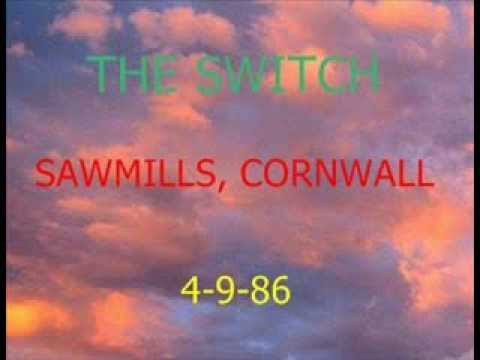 THE SWITCH - Sawmills, Cornwall 4-9-86