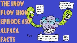 The Snow Plow Show Episode 630 - Alpaca Facts