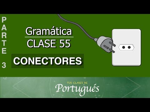 Clases De Portugués 🇧🇷 Clase 55.1 – Conectores Parte III - NIVEL C2